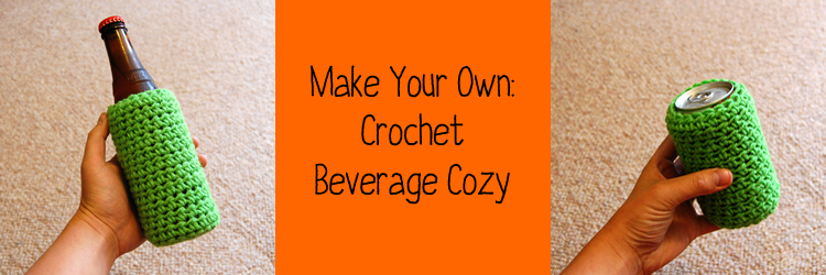 Photo Tutorial How To Crochet A Beverage Coozy Its New And