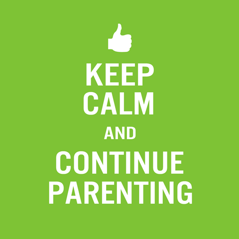 Keep Calm and Continue Parenting - Large square[6]